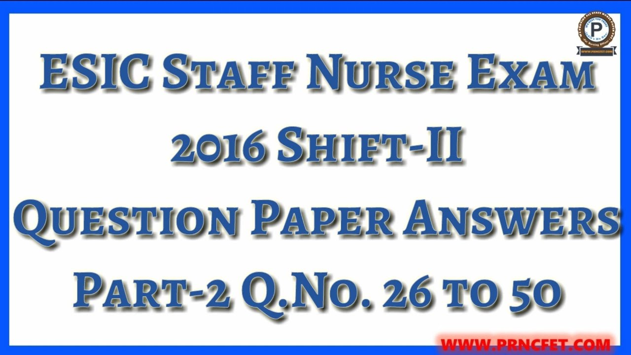 ESIC Staff Nurse Exam 2016 Shift-II Question Answers Part-2|ESIC Paper  2016|MCQ For ESIC #PRNCFET