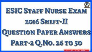 ESIC Staff Nurse Exam 2016 Shift-II Question Answers Part-2ESIC Paper 2016MCQ For ESIC #PR ...
