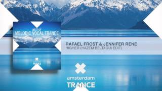 Rafael Frost & Jennifer Rene - Higher  (Hazem Beltagui Edit)