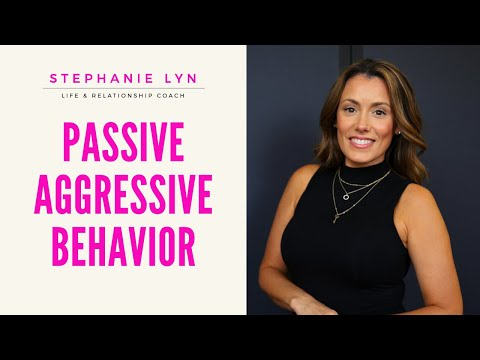 How to Handle Passive Aggressive Behavior - Stephanie Lyn Life Coaching