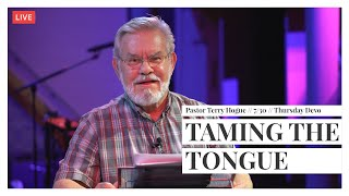 MFC Thursday Devotion 7/30 // Taming The Tongue // Pastor Terry Hogue