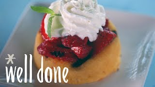How to Make Grilled Strawberry Shortcakes | Recipe | Well Done