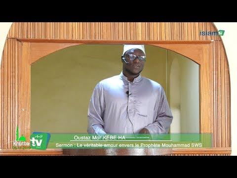 Sermon : le véritable amour envers le Prophète Mouhammad PSL  - Oustaz Mor KEBE HA
