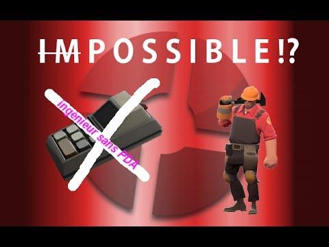 [TF2] - Possible ou pas ? 2# Bonne partie en Ingé sans PDA ?