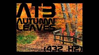 ATB-Autumn Leaves (432Hz)