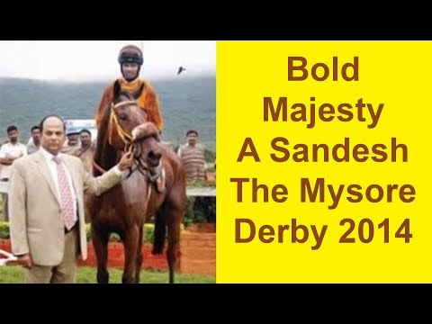 Bold Majesty with A Sandesh up beats SpreadEagle to win The Mysore Derby 2014