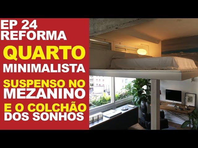 QUARTO SUSPENSO NO MEZANINO - COLCHÃO DOS SONHOS -  MINIMALISTA, FUNCIONAL E ORGANIZADO - EP 24
