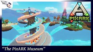 The PixARK Museum | PixARK #30
