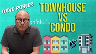 Townhouse vs Condo - Something To Think About (Ep. 25)
