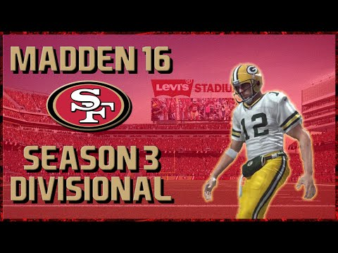 Madden 16 Franchise: San Francisco 49ers | Year 3, Divisional Round vs Packers!!