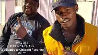 WAVER T - DJ FANTAN & LEVELS DEDICATION - KUSUNGA DHANZI #FREEUPCHILLSPOT