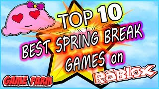 TOP 10 SPRING BREAK 2019 ROBLOX GAMES TO PLAY WITH MIMI!!