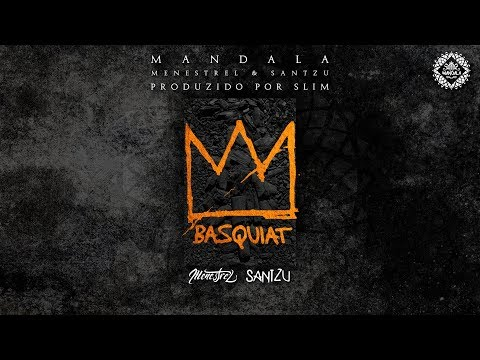 Menestrel Feat. Santzu (Mandala) - Basquiat. (Official Áudio)