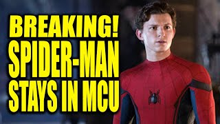 SPIDER-MAN OFFICIALLY STAYS IN MCU CONFIRMED! IT'S OVER! MARVEL SONY DISNEY NEW DEAL EXPLAINED