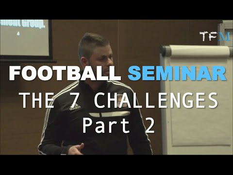 Football Seminar [Part 2] - The 7 Challenges of a Youth Footballer