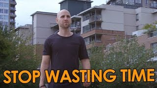 STOP WASTING TIME | Stefan James Motivation