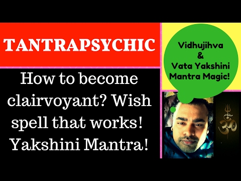 🌩How to become clairvoyant? Wish spell that works! Vidhujihva and Vata Yakshini Mantra Magic!