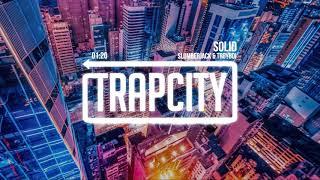 SLUMBERJACK & Troyboi - Solid