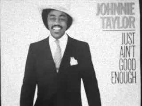 Johnnie Taylor (What About My Love)