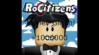 Roblox (How To Money Glitch In Rocitizens! Easy.. June 2017)
