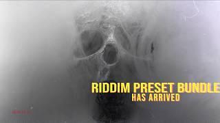 +200 Riddim Presets PLUS A Riddim Sample Pack!