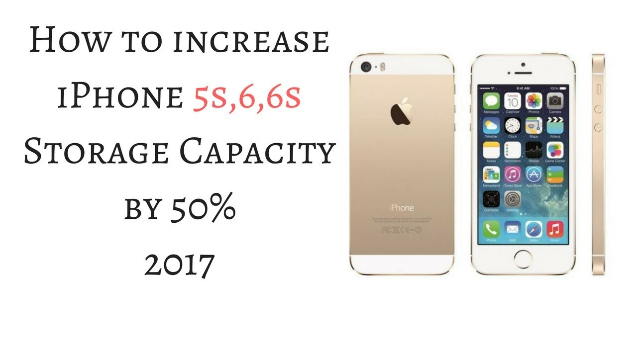 iphone 5s storage how to increase iphone 5s 6 6s storage capacity 2017 11254
