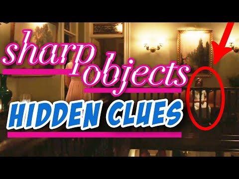 Sharp Objects - Episode 1 Vanish • HIDDEN CLUES You Missed in the Season Premiere [SPOILERS]