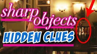 Sharp Objects - Episode 1 'Vanish' • HIDDEN CLUES You Missed in the Season Premiere [SPOILERS]
