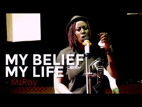 My Belief, My Life by MsRay (Spoken Word)