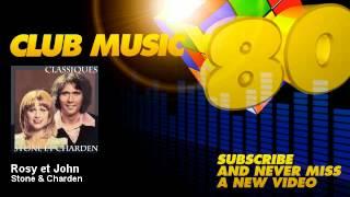 Stone & Charden - Rosy et John - ClubMusic80s
