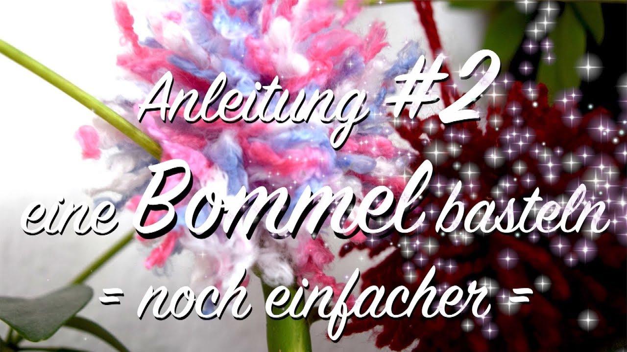 Basics 2 Bommel Pompom Basteln Anleitung Ganz Einfach Wie Bastelt Man Eine Bommel Wolle