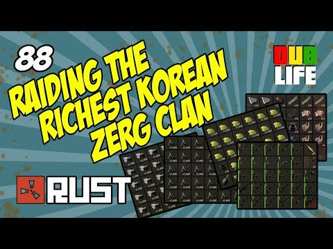 Raiding The Richest Korean Zerg Clan - Rust - Dublife 88 (Rockets, Satchels, pickaxes)