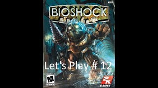Bioshock Let's Play  12
