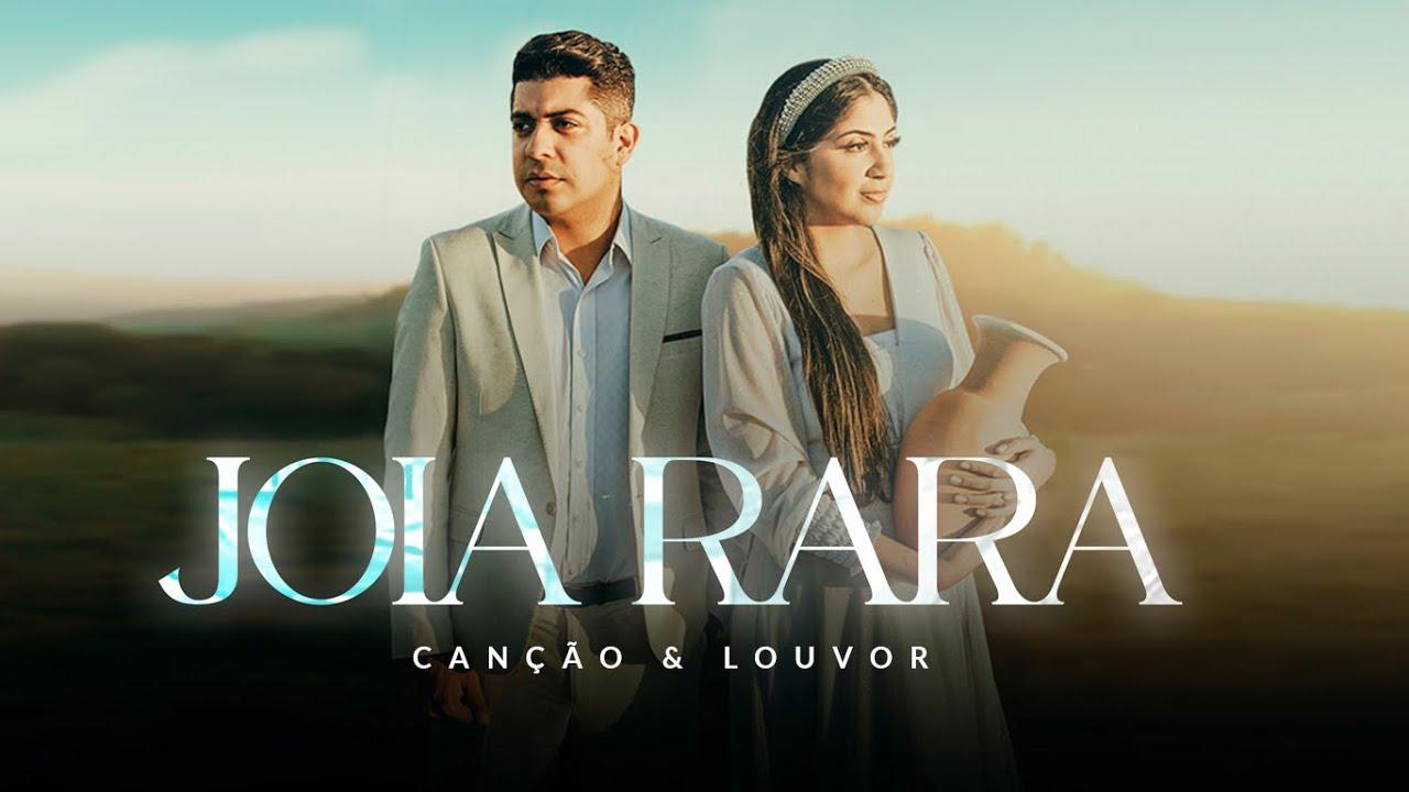 Download Canção e Louvor -  Jóia Rara (Vídeo Oficial)