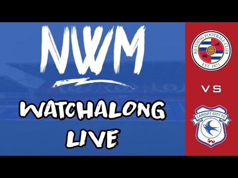 CARDIFF CITY VS READING FC WATCHALONG LIVE