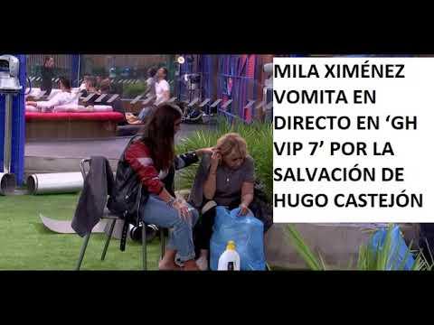 MILA XIMÉNEZ VOMITA EN DIRECTO EN 'GH VIP 7' POR LA SALVACIÓN DE HUGO CASTEJÓN