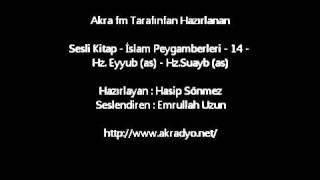 İslam Peygamberleri - 14 - Hz Eyyub (as) Hz Suayb (as)