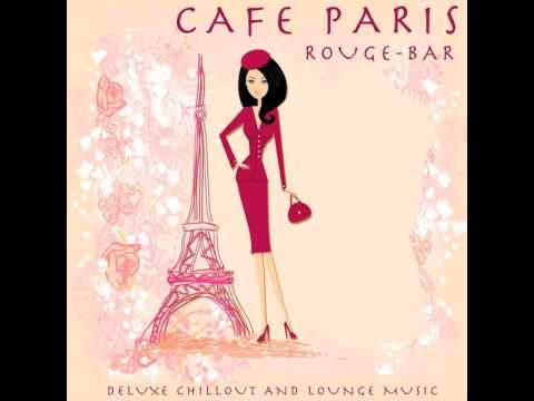 Cafe Paris Rouge  Bar Deluxe Chillout & Lounge Music