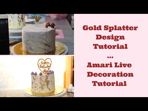 How to decorate a cake using a Gold Splatter Design| Gold Splatter Design