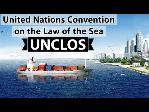 Convention on the Law of the Sea - जानिए UNCLOS के साथ जुड़े