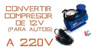Tutorial | Adaptar Compresor de Aire 15V Para Auto a  220V