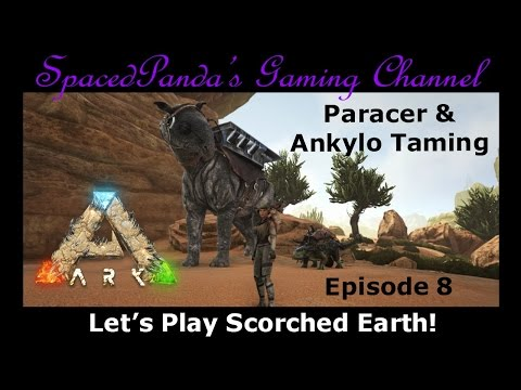 Ark:Scorched Earth - Paraceratherium & Ankylo Taming! E8