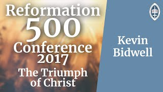 Reformation   The Triumph of Christ - Kevin Bidwell