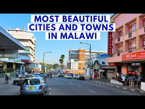 Top 10 Most Beautiful Cities and  Towns in Malawi