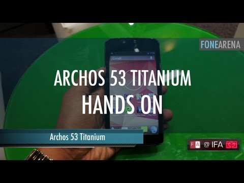Archos 53 Titanium Hands On