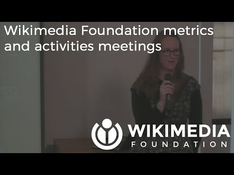 Wikimedia Foundation metrics and activities meeting - February 2018