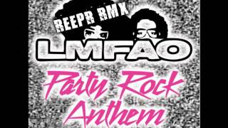 LMFAO - Party Rock Anthem (ReepR's Dirty Mexican Remix)