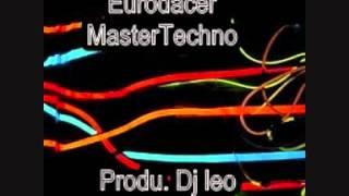 Eurodacer~Master~Techno ~Produ~dj leo