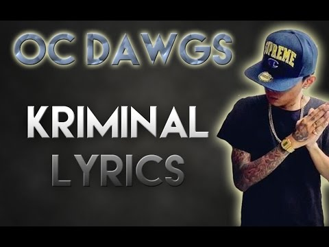 ✔ O.C Dawgs - Kriminal Lyrics (HD)