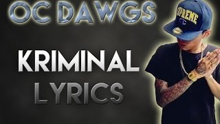 ✔ O.C Dawgs - Kriminal Lyrics